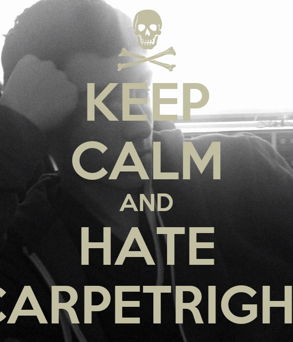 KEEP CALM AND HATE CARPETRIGHT