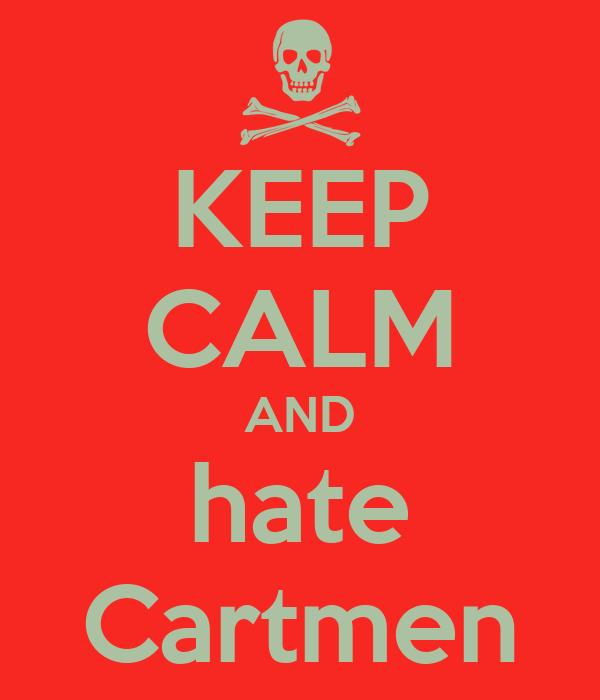 KEEP CALM AND hate Cartmen