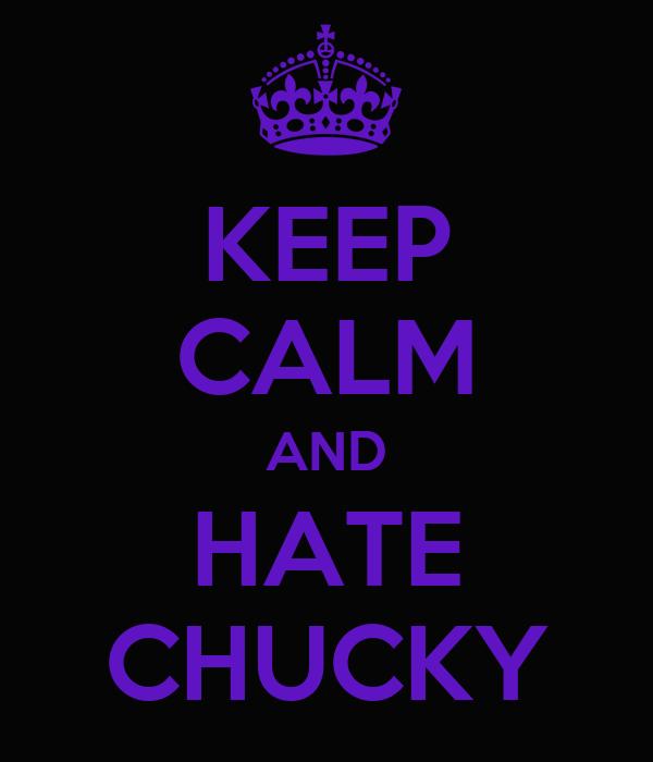 KEEP CALM AND HATE CHUCKY