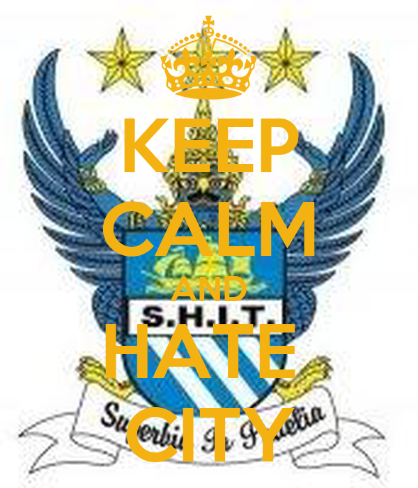 KEEP CALM AND HATE  CITY