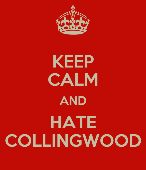 KEEP CALM AND HATE COLLINGWOOD