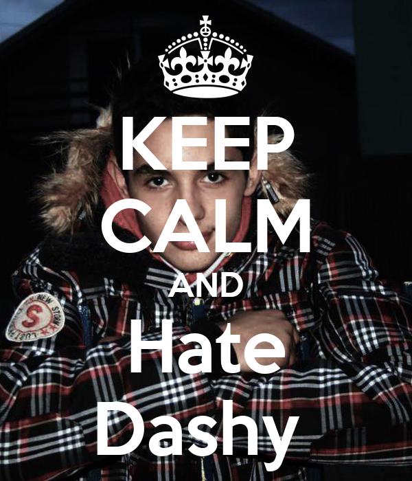 KEEP CALM AND Hate Dashy