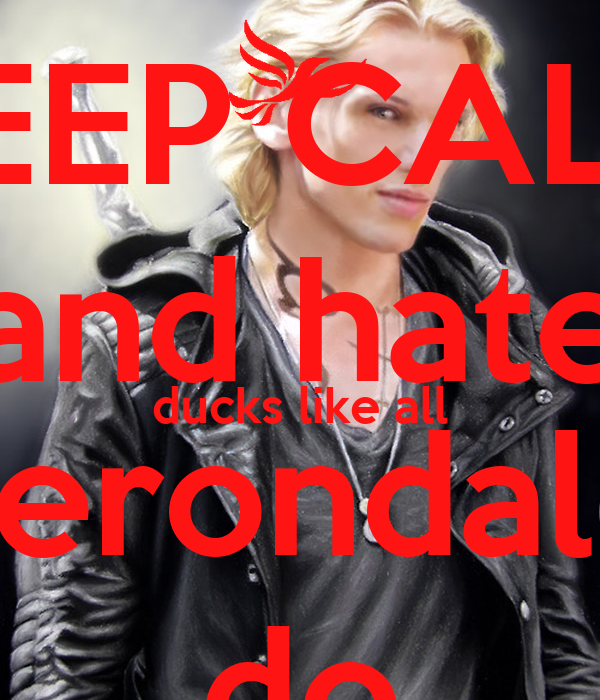 KEEP CALM and hate ducks like all  Herondales do