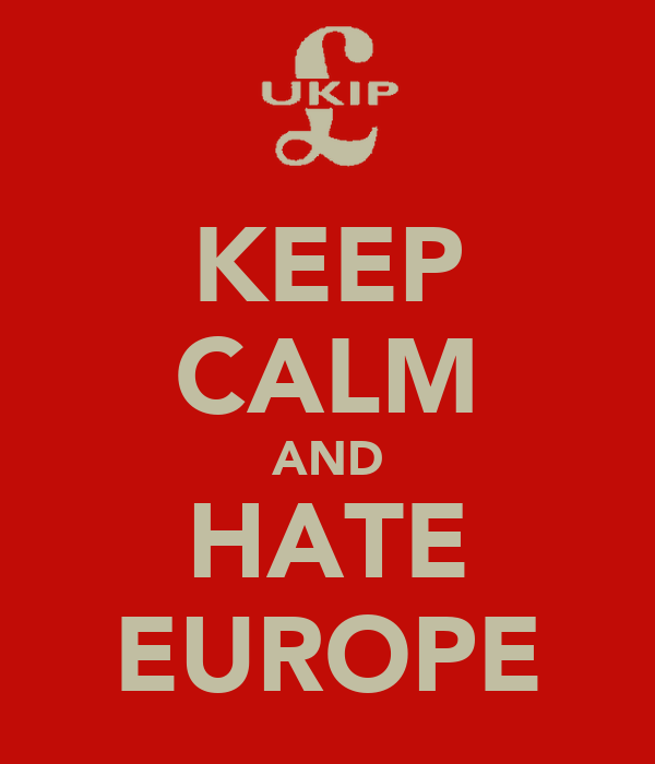 KEEP CALM AND HATE EUROPE