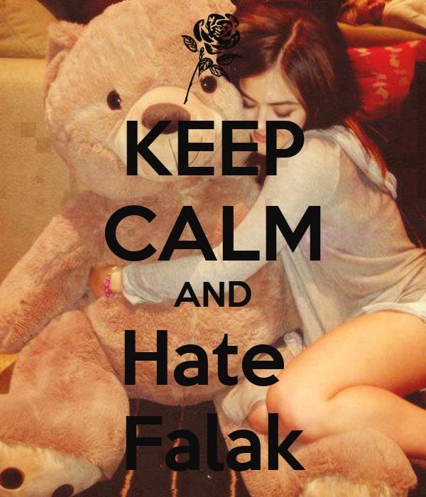 KEEP CALM AND Hate  Falak