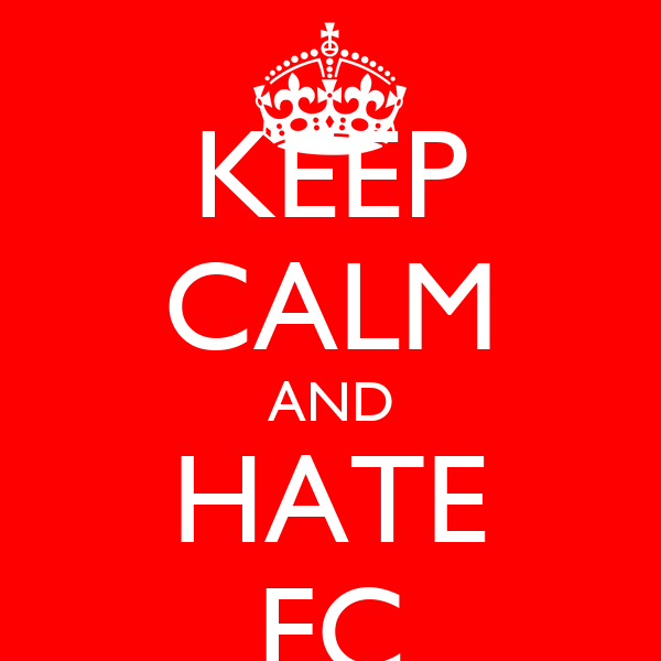 KEEP CALM AND HATE FC