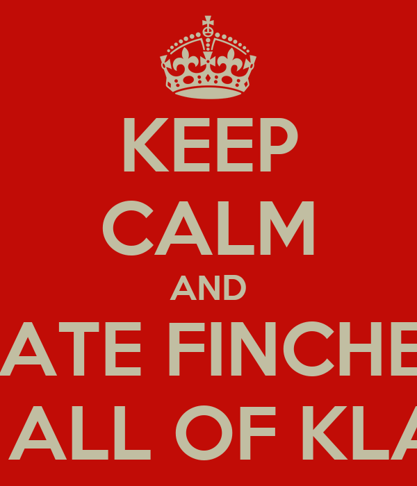 KEEP CALM AND HATE FINCHEL FOR TAKING ALL OF KLAINE'S KISSES