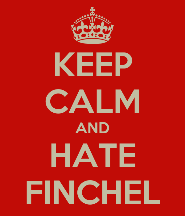 KEEP CALM AND HATE FINCHEL
