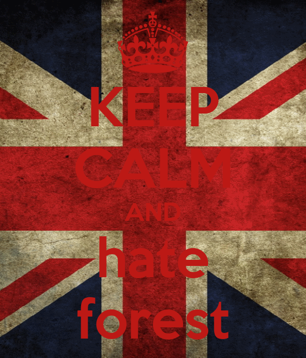 KEEP CALM AND hate forest