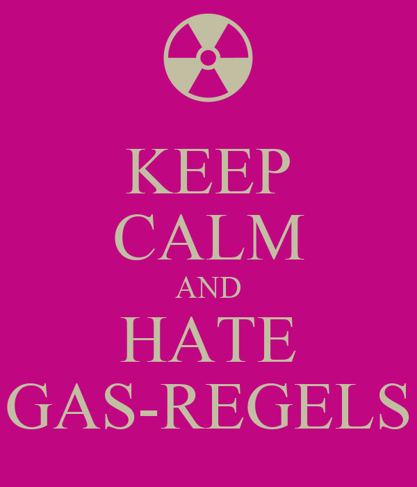 KEEP CALM AND HATE GAS-REGELS