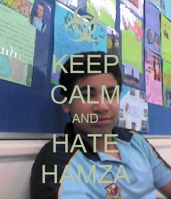 KEEP CALM AND HATE HAMZA