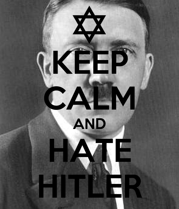 KEEP CALM AND HATE HITLER