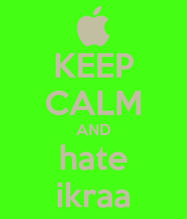 KEEP CALM AND hate ikraa