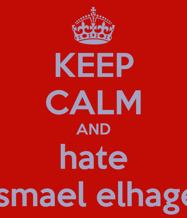 KEEP CALM AND hate ismael elhage