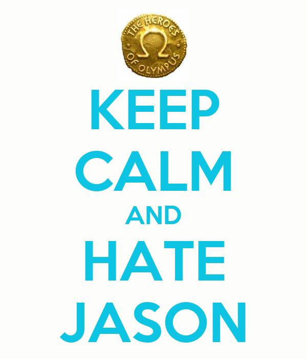 KEEP CALM AND HATE JASON