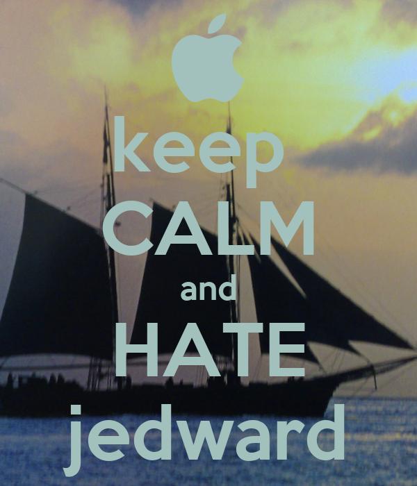 keep  CALM and HATE jedward