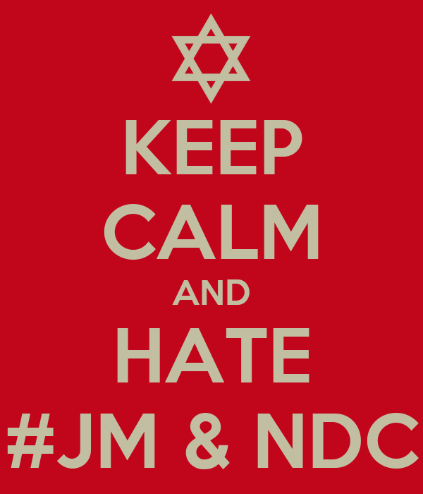 KEEP CALM AND HATE #JM & NDC