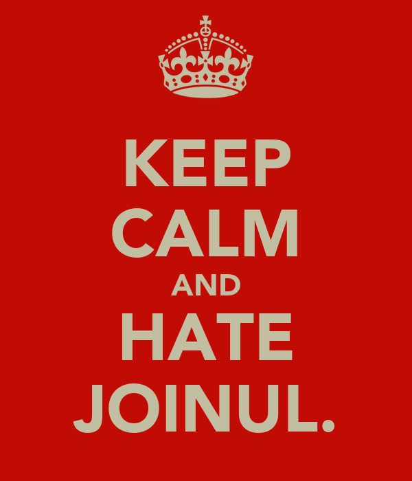 KEEP CALM AND HATE JOINUL.