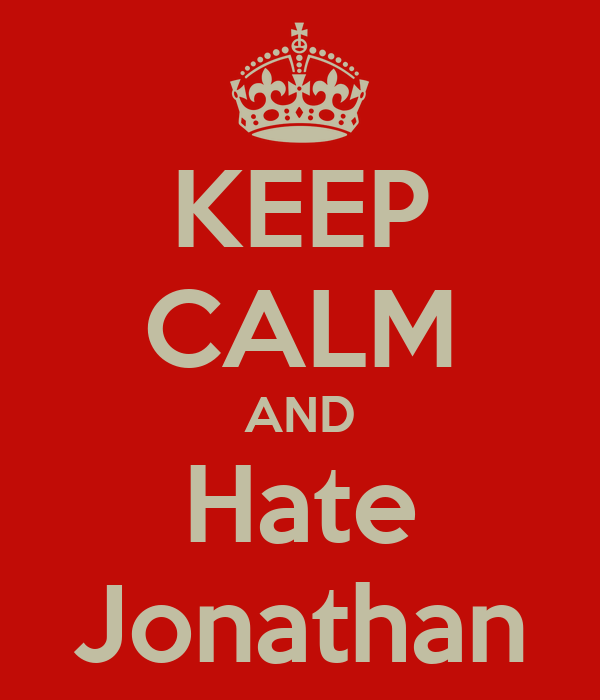 KEEP CALM AND Hate Jonathan