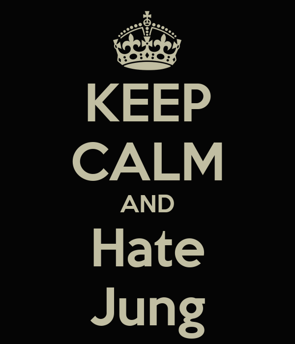 KEEP CALM AND Hate Jung
