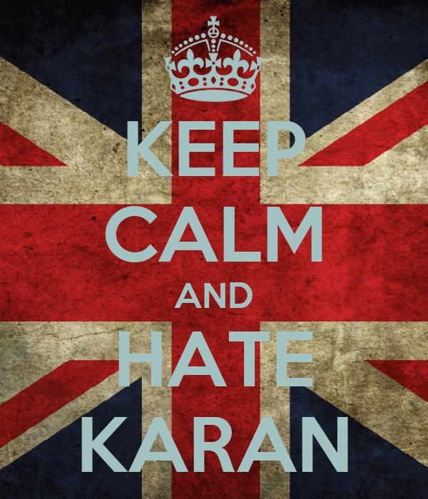 KEEP CALM AND HATE KARAN