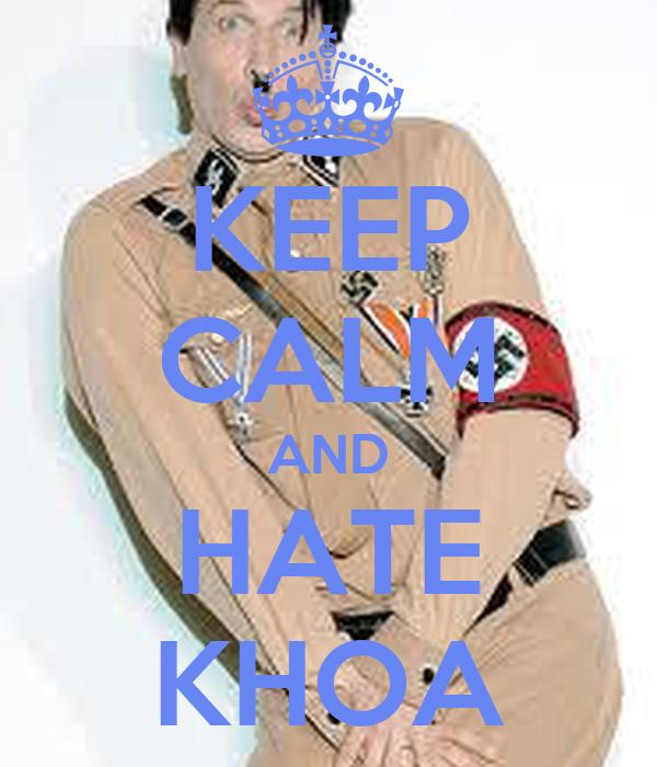 KEEP CALM AND HATE KHOA