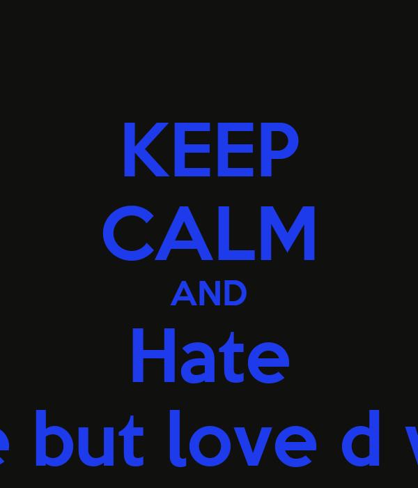 KEEP CALM AND Hate Kobe but love d wade