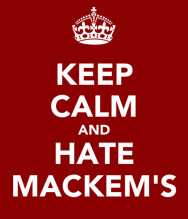 KEEP CALM AND HATE MACKEM'S
