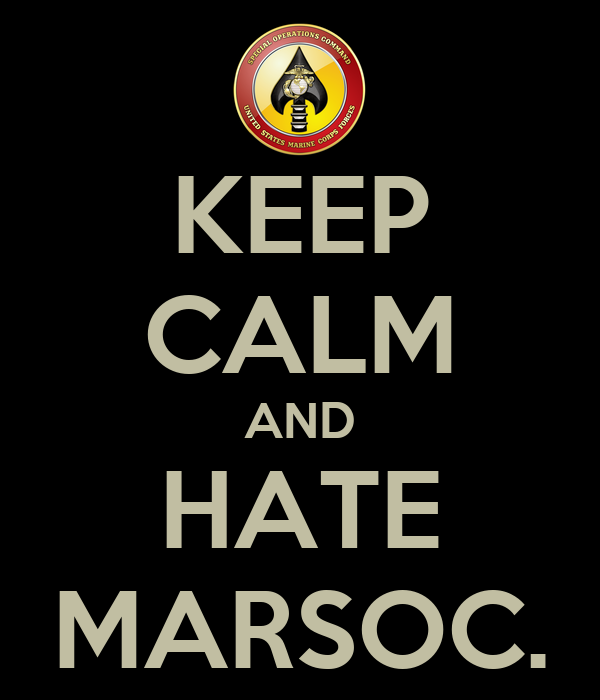 KEEP CALM AND HATE MARSOC.