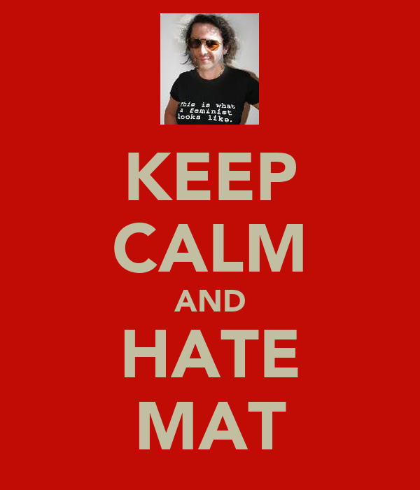 KEEP CALM AND HATE MAT