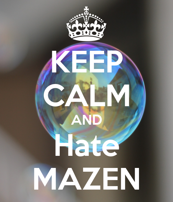 KEEP CALM AND Hate MAZEN