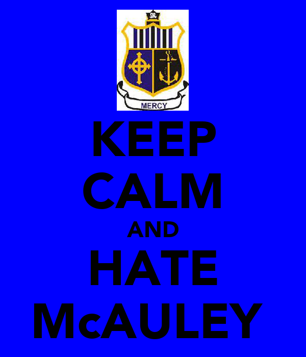 KEEP CALM AND HATE McAULEY