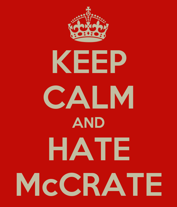 KEEP CALM AND HATE McCRATE