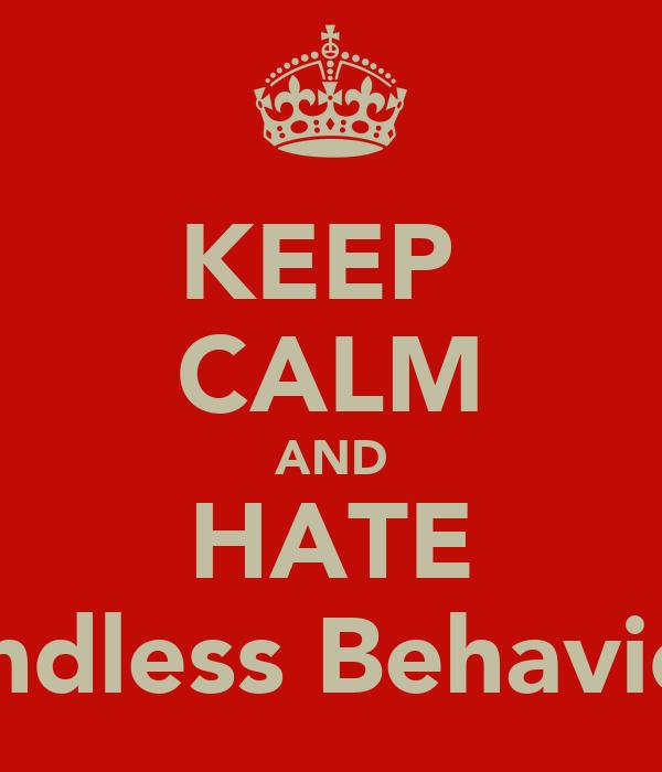 KEEP  CALM AND HATE Mindless Behaviour