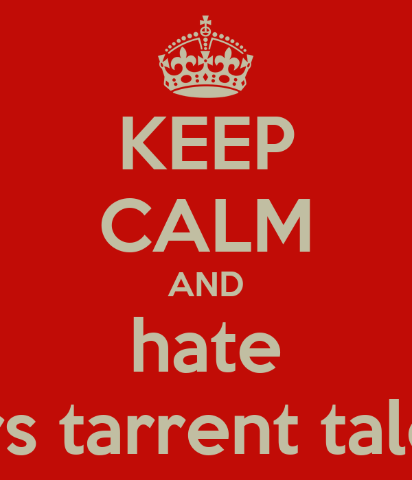 KEEP CALM AND hate mrs tarrent talor
