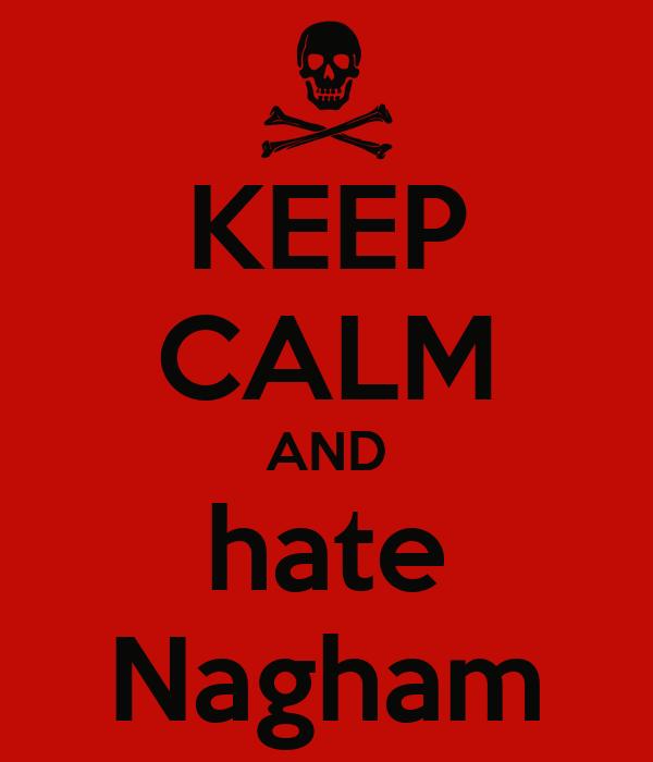 KEEP CALM AND hate Nagham