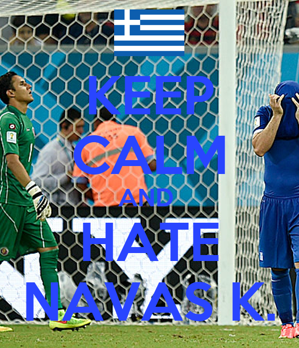 KEEP CALM AND  HATE NAVAS K.
