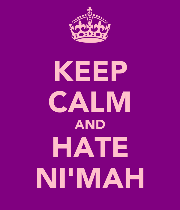 KEEP CALM AND HATE NI'MAH