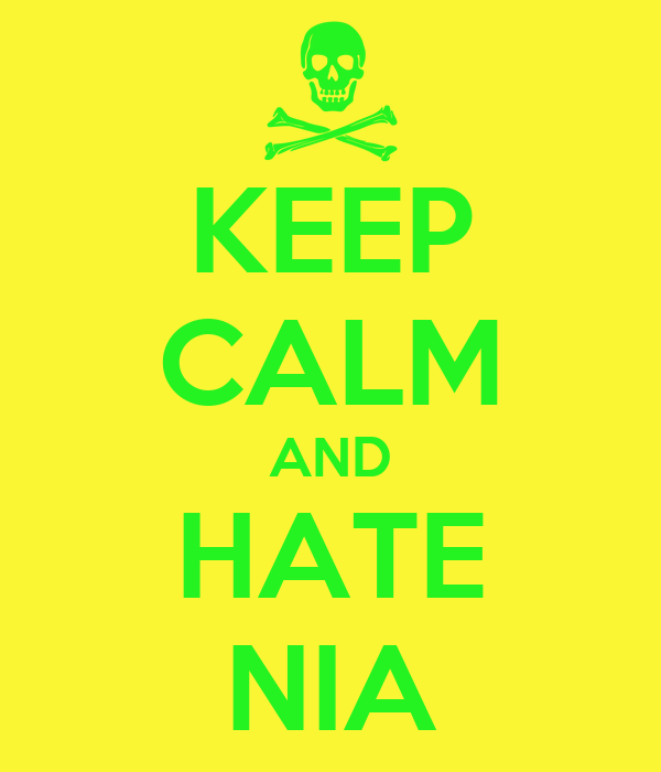 KEEP CALM AND HATE NIA