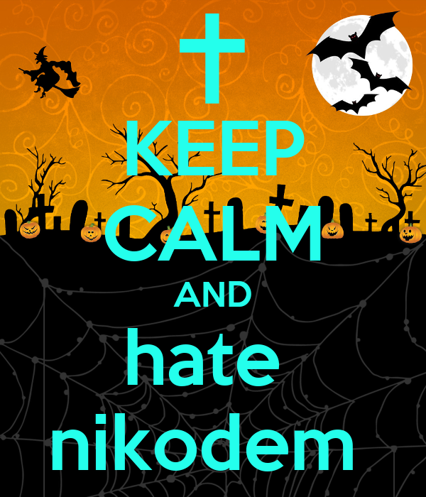 KEEP CALM AND hate  nikodem