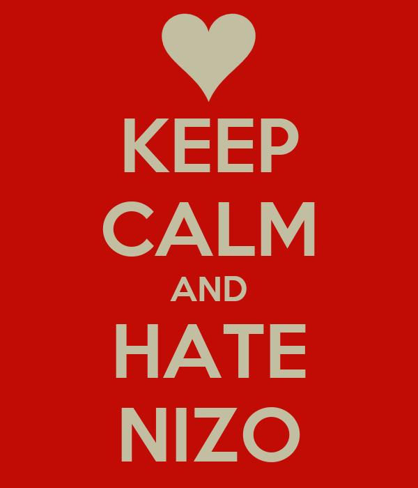 KEEP CALM AND HATE NIZO