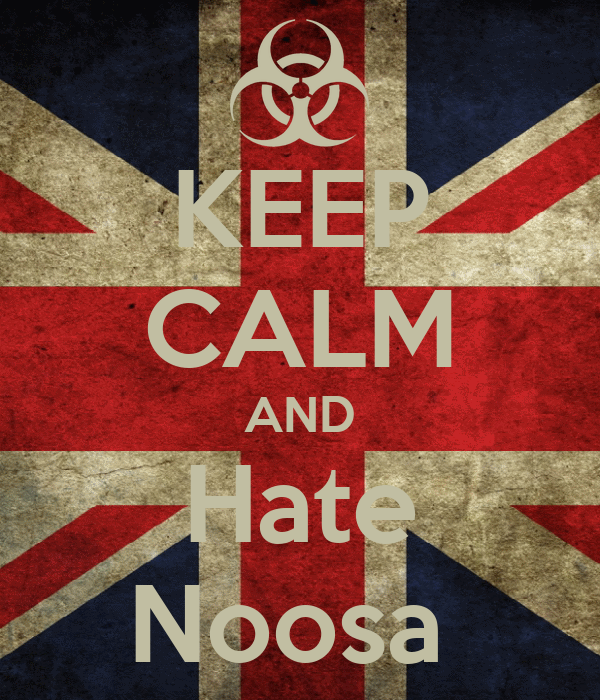 KEEP CALM AND Hate Noosa