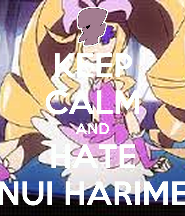 KEEP CALM AND HATE NUI HARIME