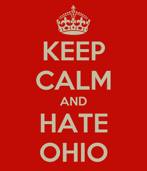 KEEP CALM AND HATE OHIO