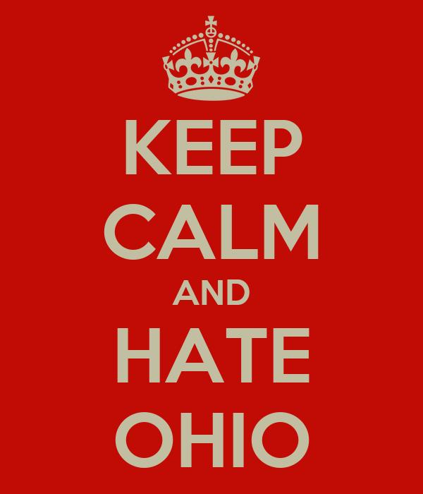 KEEP CALM AND HATE OHIO
