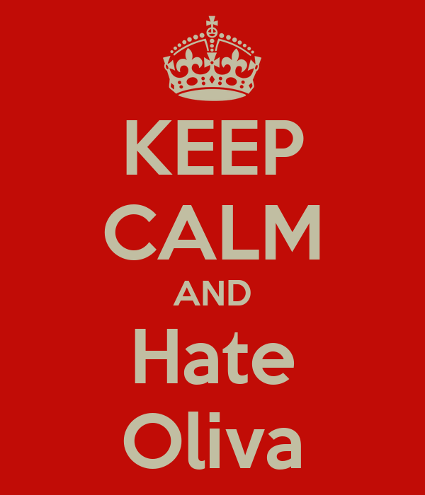 KEEP CALM AND Hate Oliva