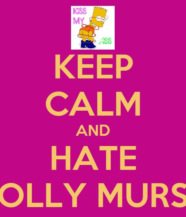 KEEP CALM AND HATE OLLY MURS