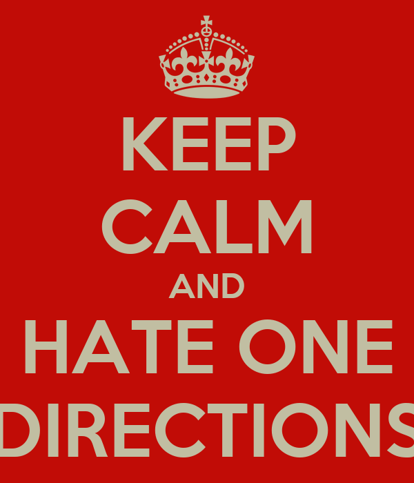 KEEP CALM AND HATE ONE  DIRECTIONS