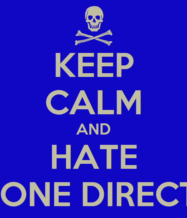 KEEP CALM AND HATE ONEONE DIRECTION