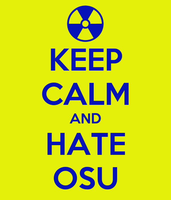 KEEP CALM AND HATE OSU
